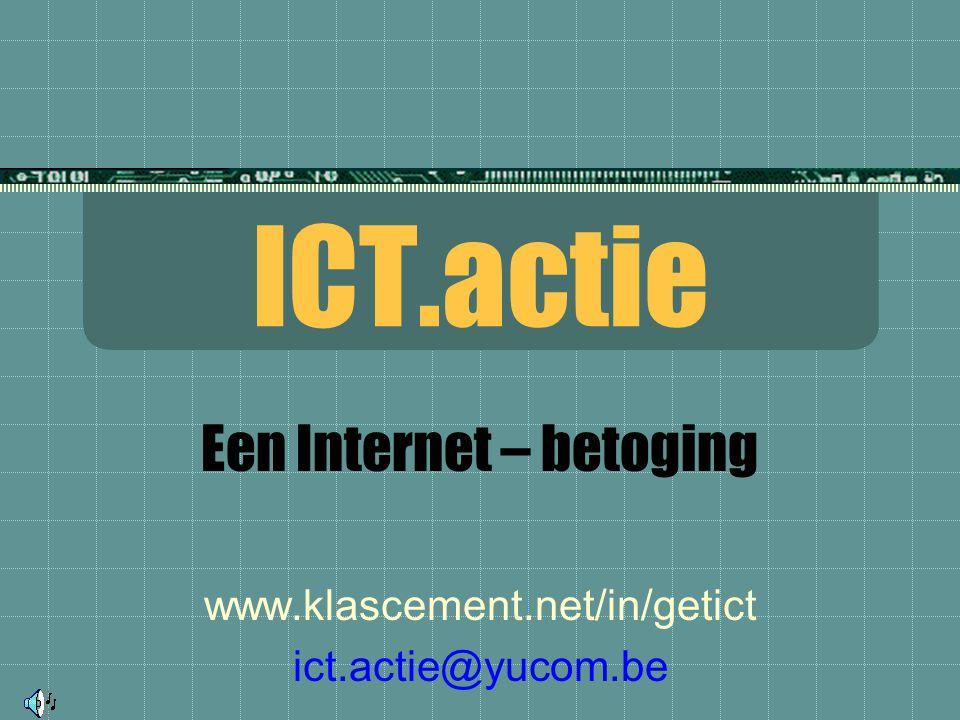 ICT.actie Een Internet – betoging www.klascement.net/in/getict ict.actie@yucom.be