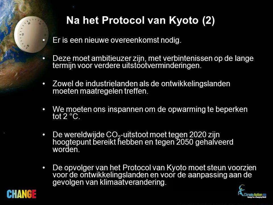 Na het Protocol van Kyoto (2) Er is een nieuwe overeenkomst nodig.
