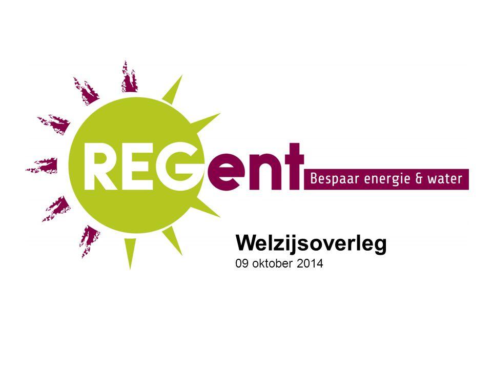 Vzw REGent Vzw opgericht door Stad Gent, OCMW, Samenlevingsopbouw, MAW, … Doel: water en energie besparen in Gent