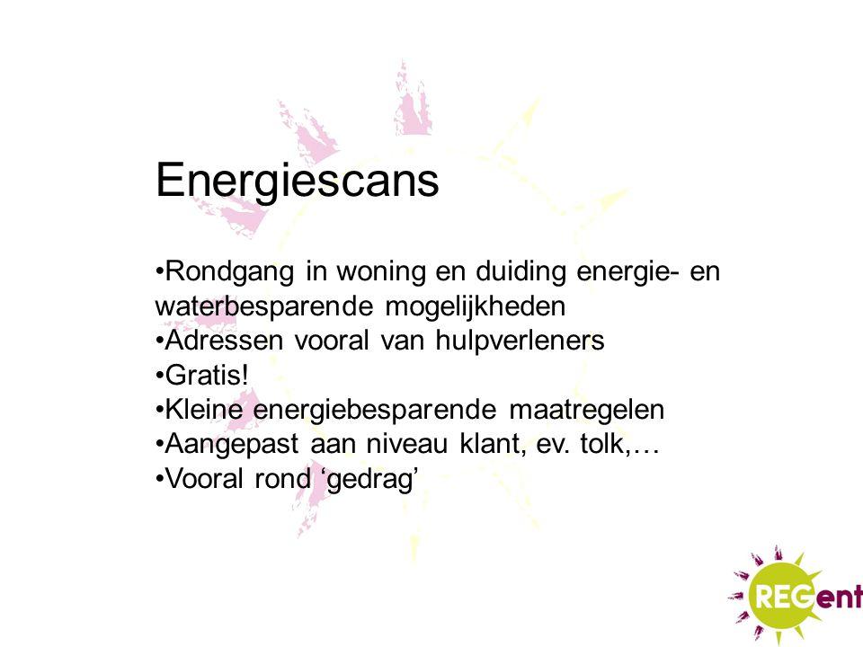 Energiescans Rondgang in woning en duiding energie- en waterbesparende mogelijkheden Adressen vooral van hulpverleners Gratis! Kleine energiebesparend