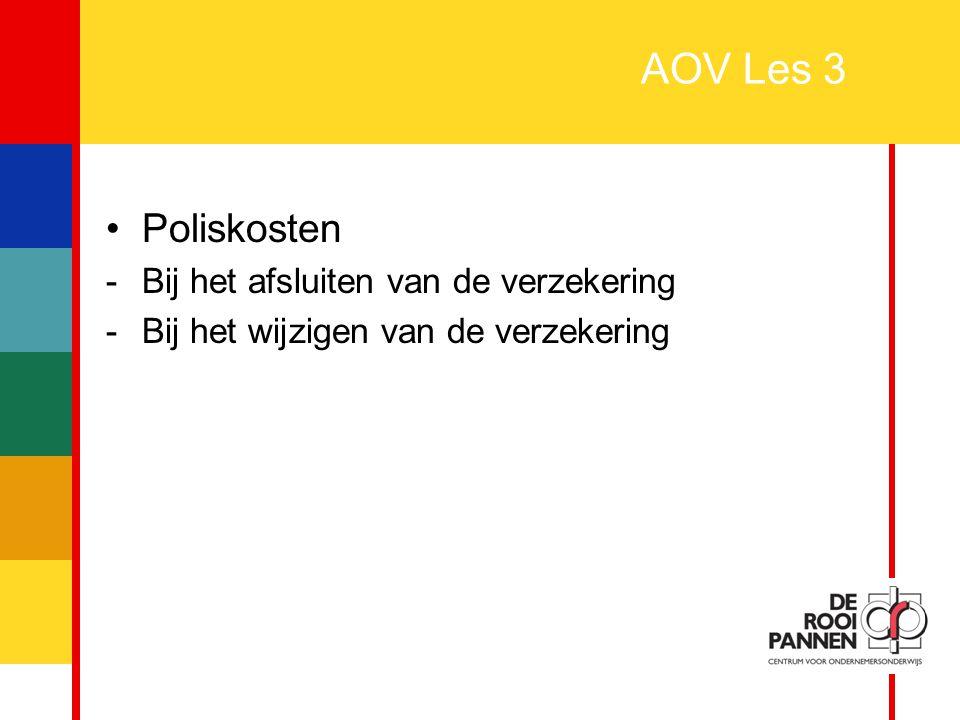 20 AOV Les 3 Poliskosten -Bij het afsluiten van de verzekering -Bij het wijzigen van de verzekering