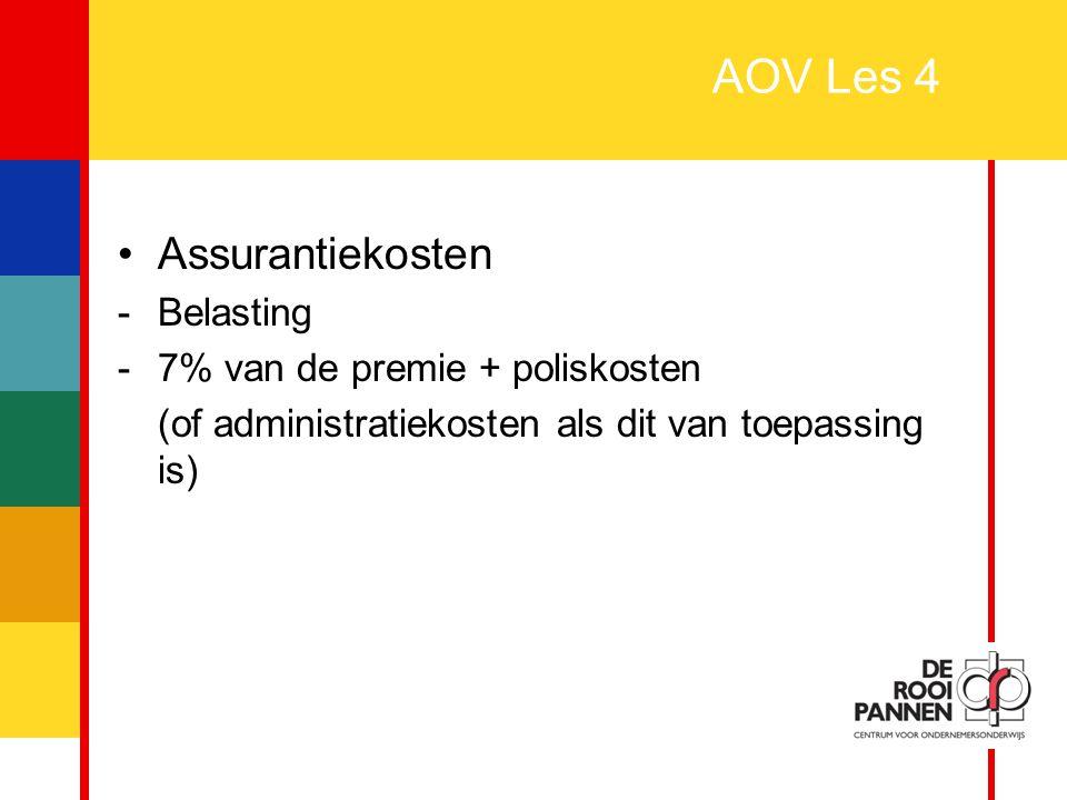 22 AOV Les 4 Assurantiekosten -Belasting -7% van de premie + poliskosten (of administratiekosten als dit van toepassing is)