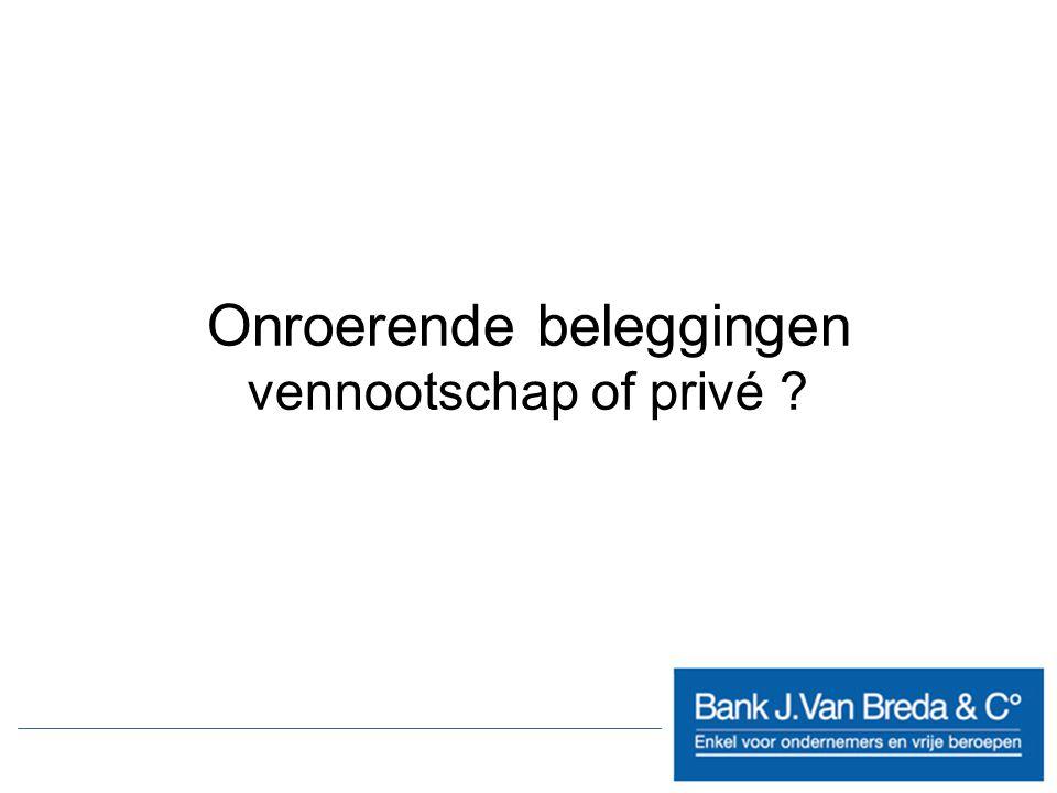 Onroerende beleggingen vennootschap of privé ?