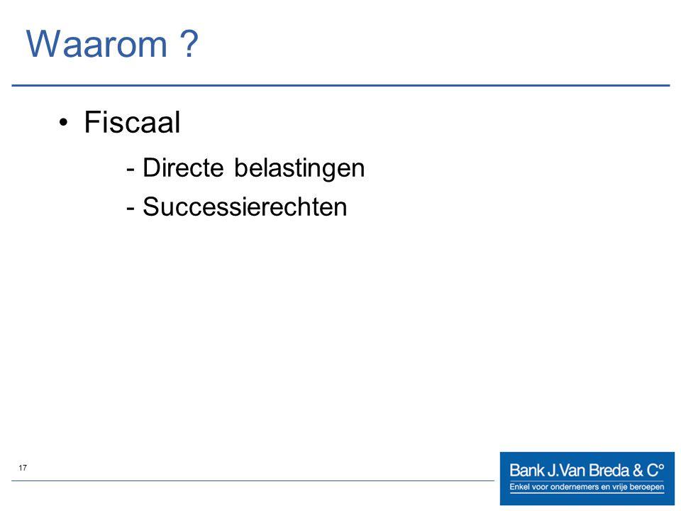 17 Waarom ? Fiscaal - Directe belastingen - Successierechten