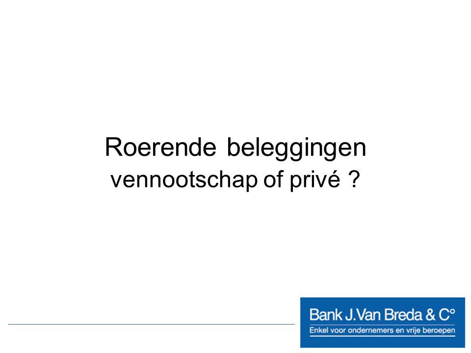 Roerende beleggingen vennootschap of privé ?