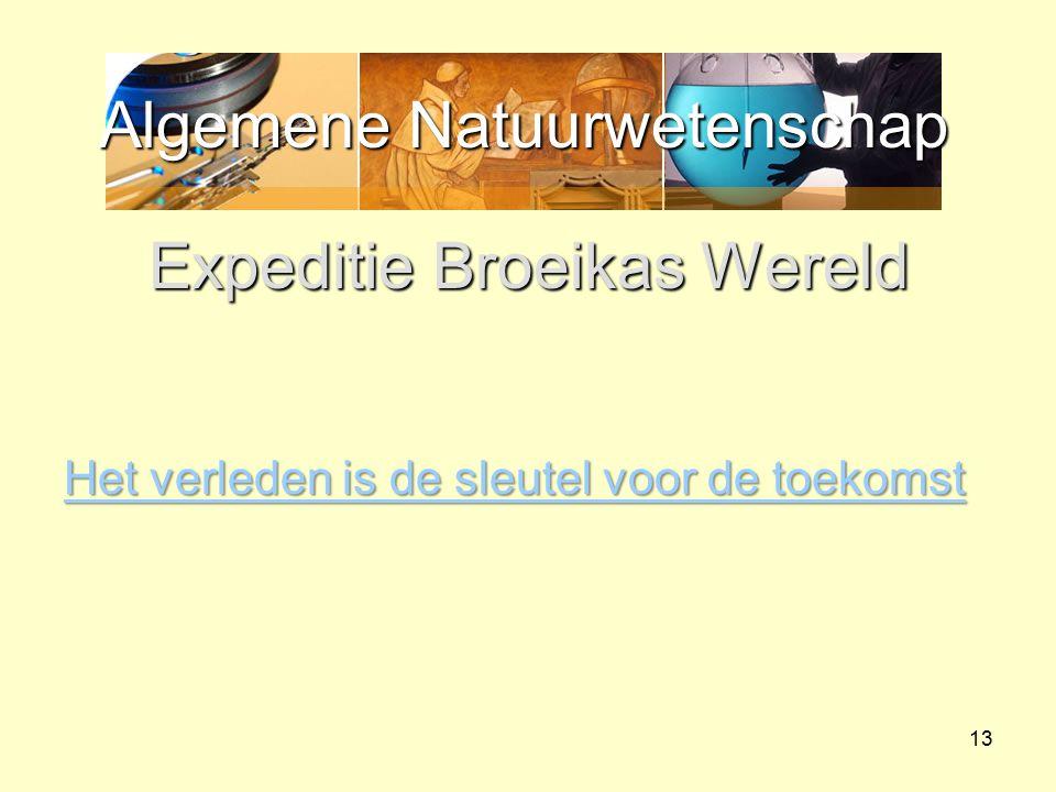 Algemene Natuurwetenschap Expeditie Broeikas Wereld Het verleden is de sleutel voor de toekomst 13