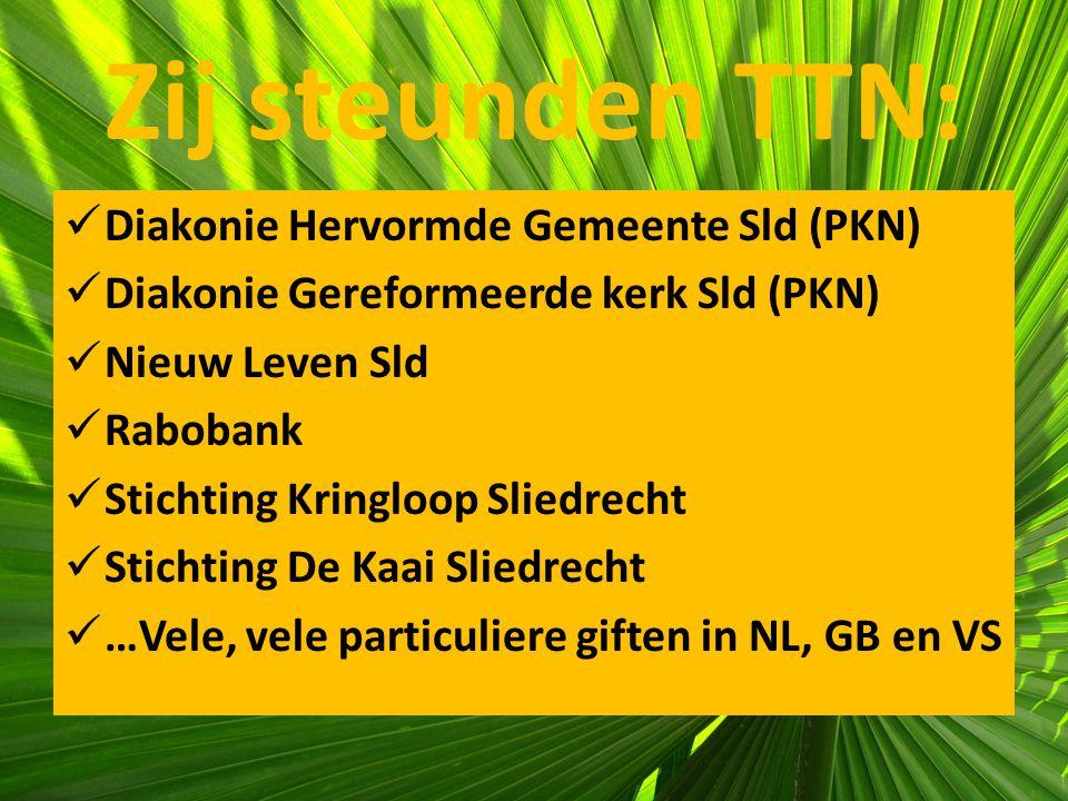 Zij steunden TTN: Diakonie Hervormde Gemeente Sld (PKN) Diakonie Gereformeerde kerk Sld (PKN) Nieuw Leven Sld Rabobank Stichting Kringloop Sliedrecht