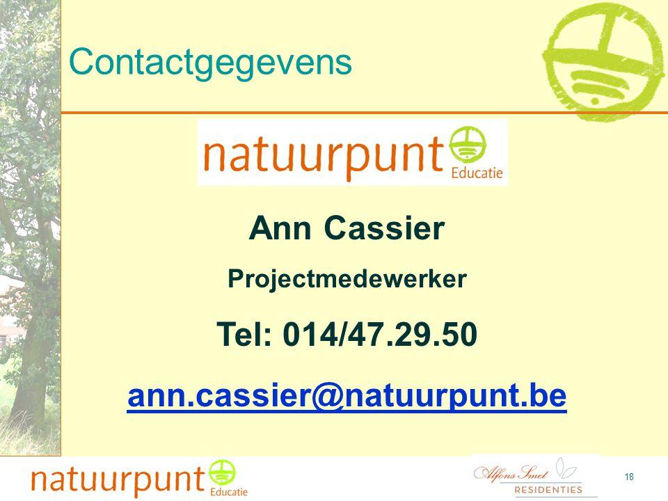 Contactgegevens 18 Ann Cassier Projectmedewerker Tel: 014/47.29.50 ann.cassier@natuurpunt.be