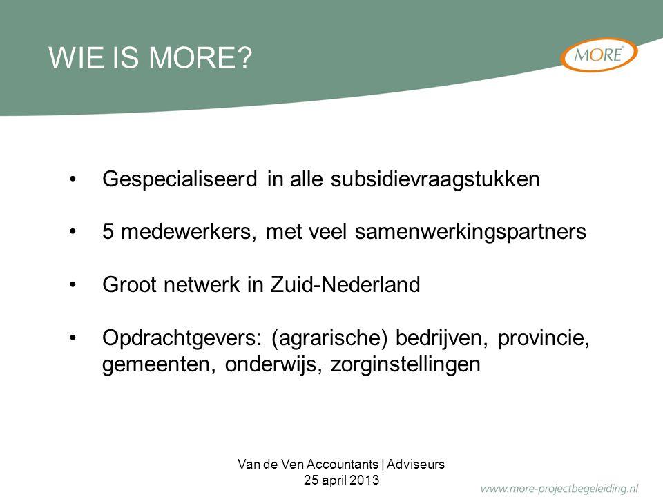Gespecialiseerd in alle subsidievraagstukken 5 medewerkers, met veel samenwerkingspartners Groot netwerk in Zuid-Nederland Opdrachtgevers: (agrarische