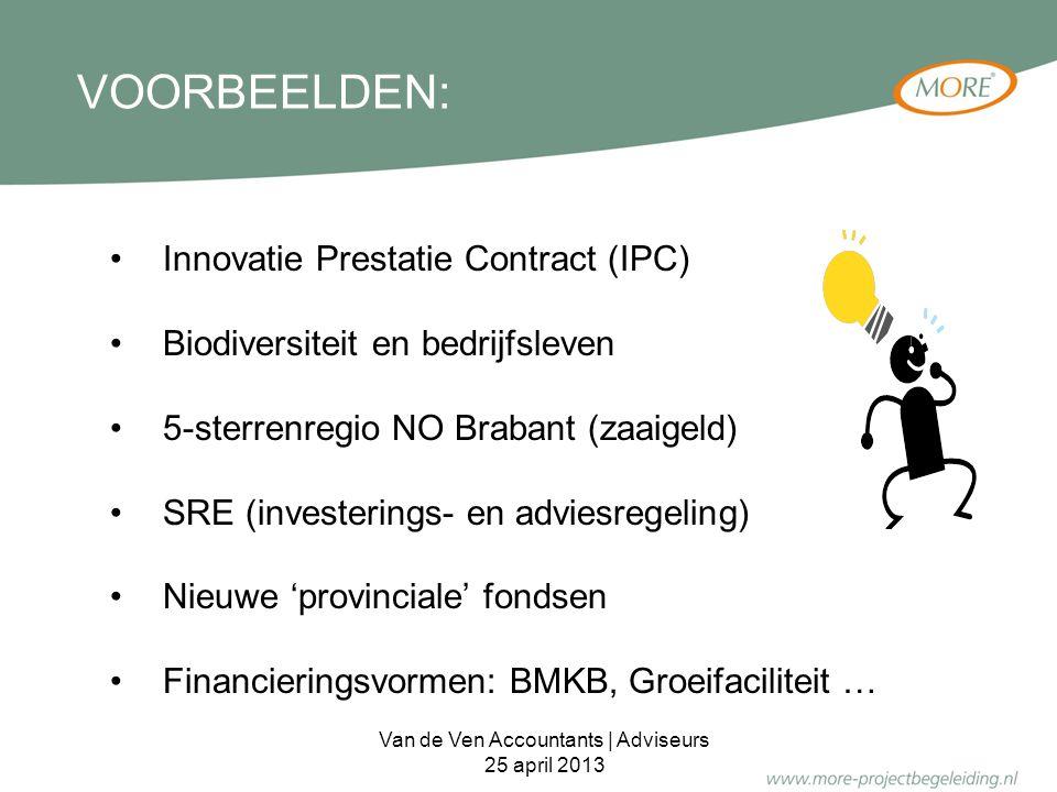 VOORBEELDEN: Innovatie Prestatie Contract (IPC) Biodiversiteit en bedrijfsleven 5-sterrenregio NO Brabant (zaaigeld) SRE (investerings- en adviesregel