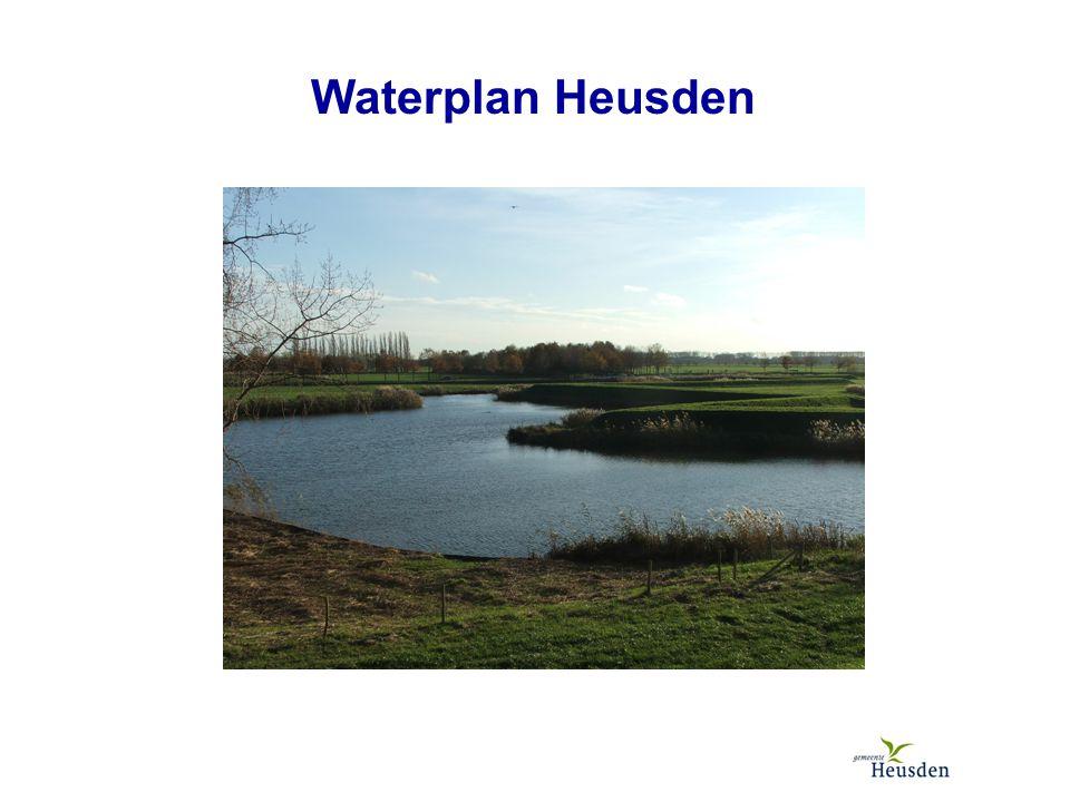 Waterplan Heusden: 1.Waarom het … 2. Wat is het … 3.