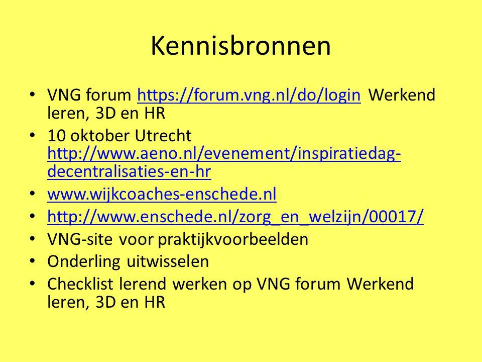 Kennisbronnen VNG forum https://forum.vng.nl/do/login Werkend leren, 3D en HRhttps://forum.vng.nl/do/login 10 oktober Utrecht http://www.aeno.nl/evene