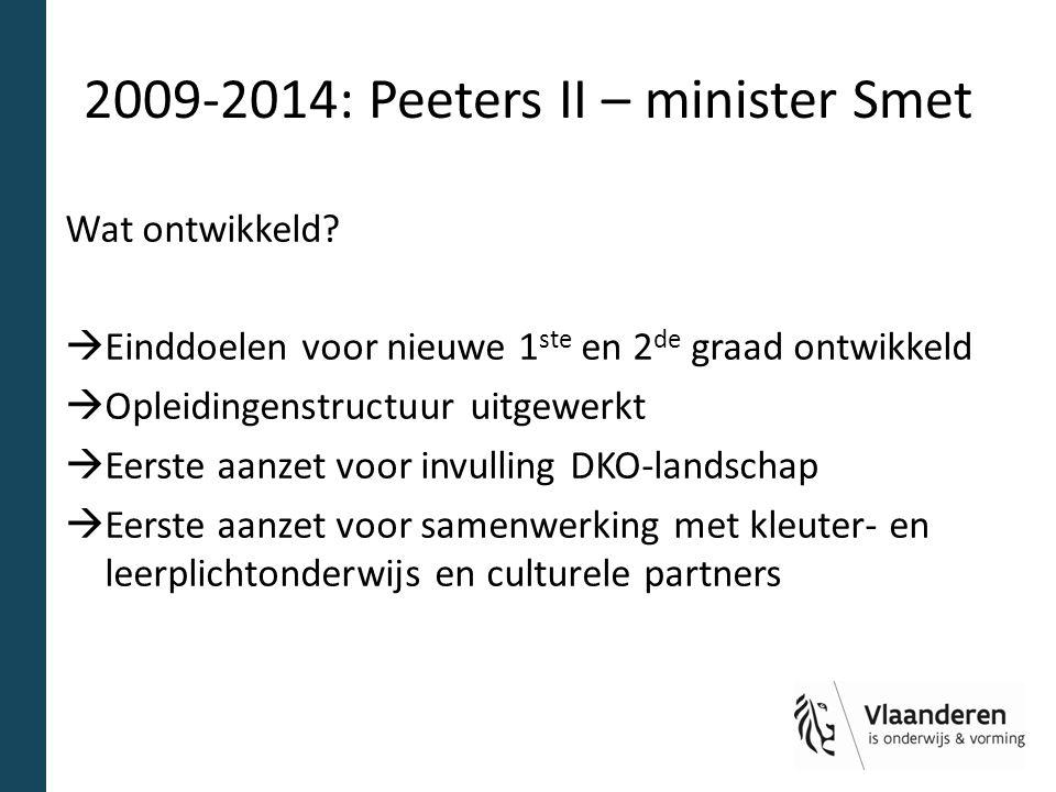 2009-2014: Peeters II – minister Smet Wat ontwikkeld.