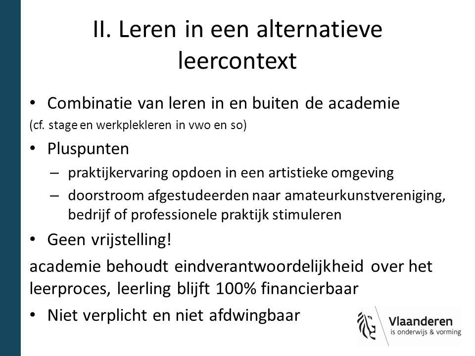 II. Leren in een alternatieve leercontext Combinatie van leren in en buiten de academie (cf.