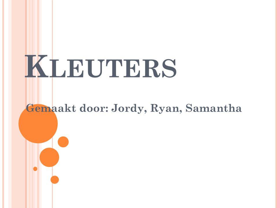 K LEUTERS Gemaakt door: Jordy, Ryan, Samantha