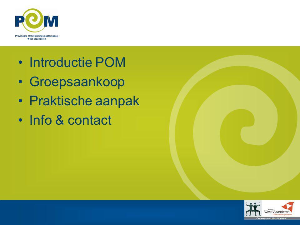 Introductie POM Provinciale Ontwikkelingsmaatschappij Missie De POM West-Vlaanderen is het instrument waarmee de Provincie West-Vlaanderen haar sociaaleconomisch beleid uitvoert.