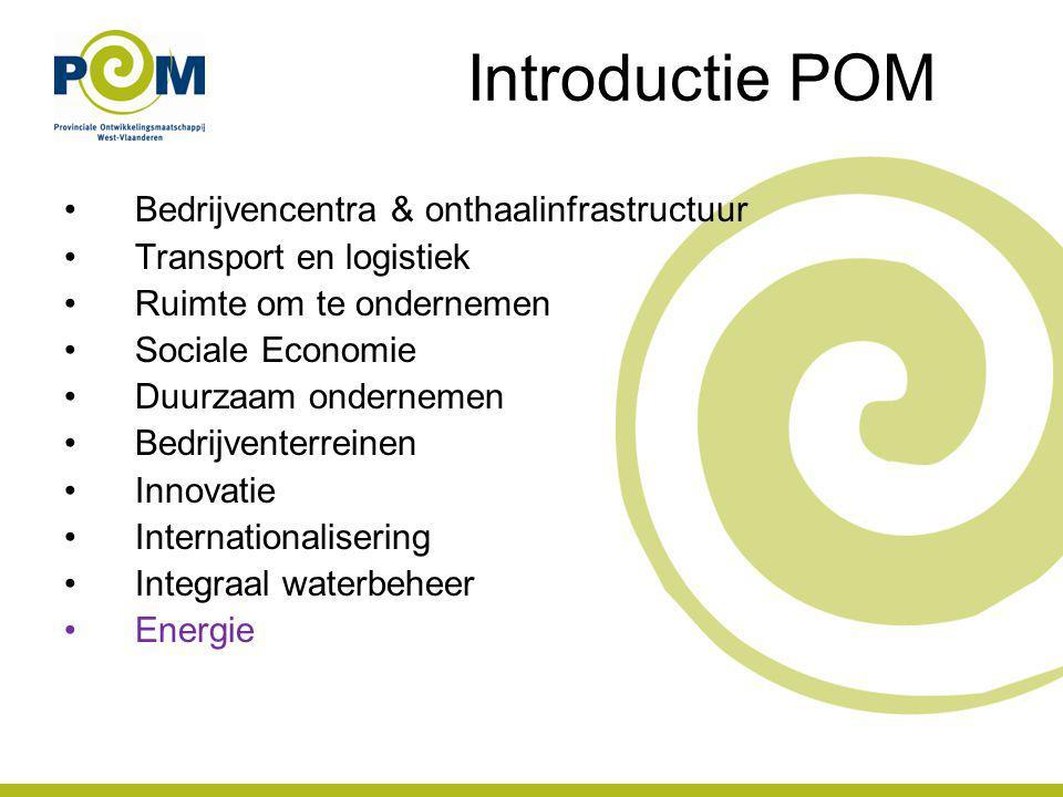 Introductie POM Werking energie Duurzaam energiegebruik Hernieuwbare energie Interbedrijfssamenwerking (per bedrijventerrein of clusters van bedrijven) Projecten: –Leader project omgevingszorg Tielts Plateau –Interreg VIB project ARBOR (biomassa): www.arbornwe.euwww.arbornwe.eu –Interreg VIB project ANSWER (energie-efficiëntie): www.answerproject.eu www.answerproject.eu