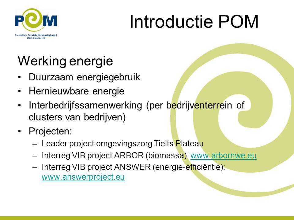 Introductie POM Werking energie Duurzaam energiegebruik Hernieuwbare energie Interbedrijfssamenwerking (per bedrijventerrein of clusters van bedrijven