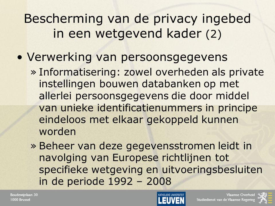 Vlaamse Overheid Studiedienst van de Vlaamse Regering Boudewijnlaan 30 1000 Brussel Bescherming van de privacy ingebed in een wetgevend kader (2) Verw