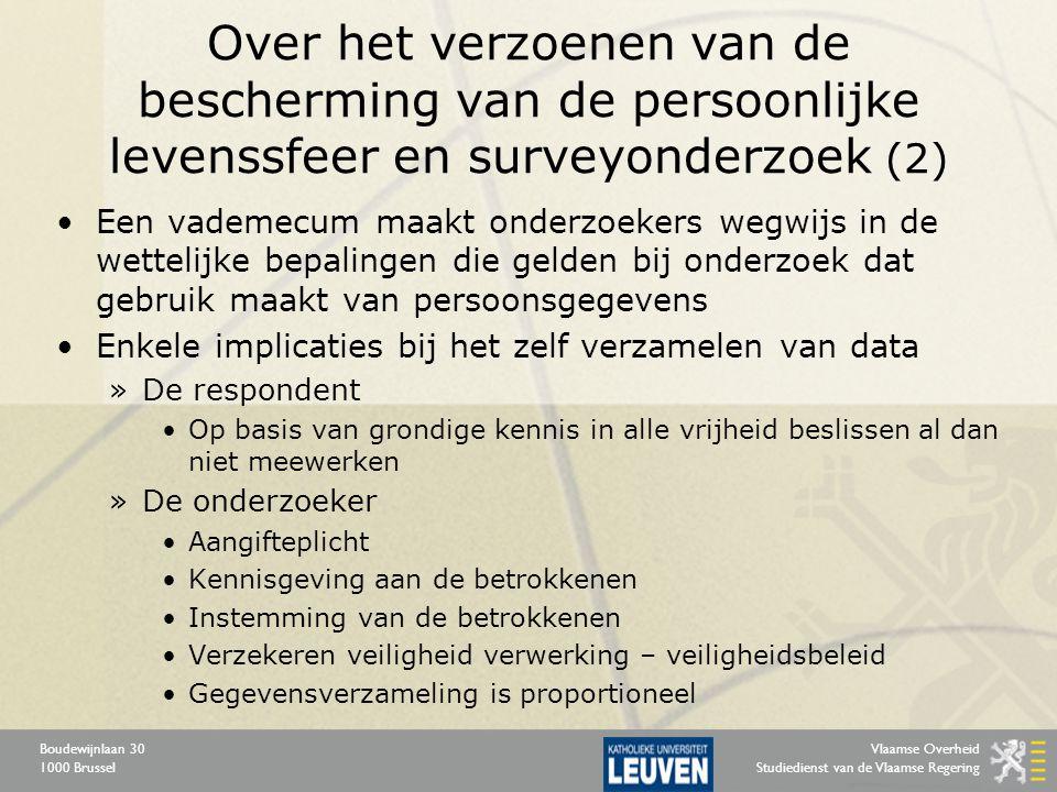 Vlaamse Overheid Studiedienst van de Vlaamse Regering Boudewijnlaan 30 1000 Brussel Over het verzoenen van de bescherming van de persoonlijke levenssf