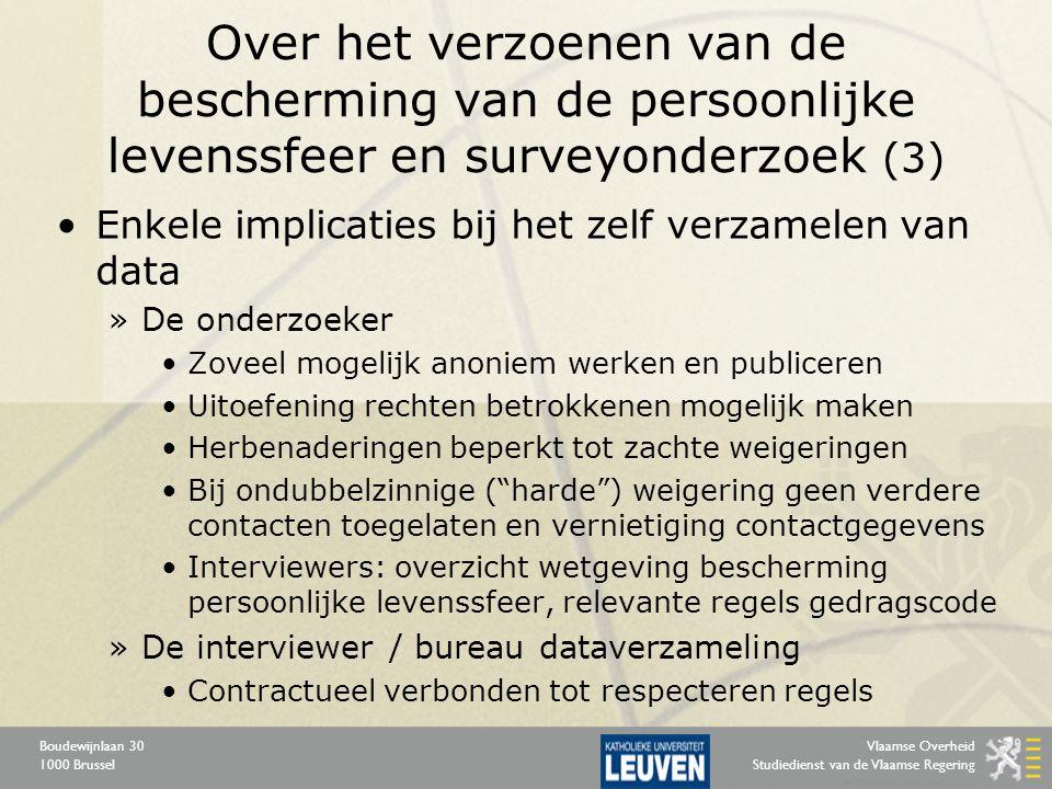Vlaamse Overheid Studiedienst van de Vlaamse Regering Boudewijnlaan 30 1000 Brussel Is bezorgdheid en gevoeligheid voor privacy onderdeel van het survey klimaat.