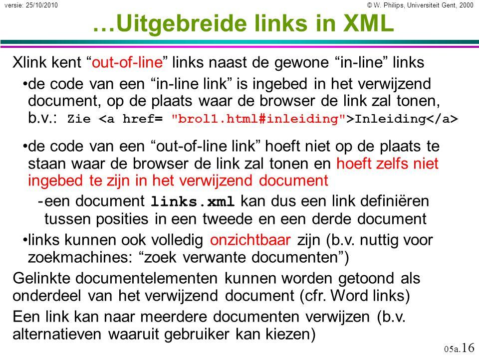"""© W. Philips, Universiteit Gent, 2000versie: 25/10/2010 05a. 16 …Uitgebreide links in XML Xlink kent """"out-of-line"""" links naast de gewone """"in-line"""" lin"""