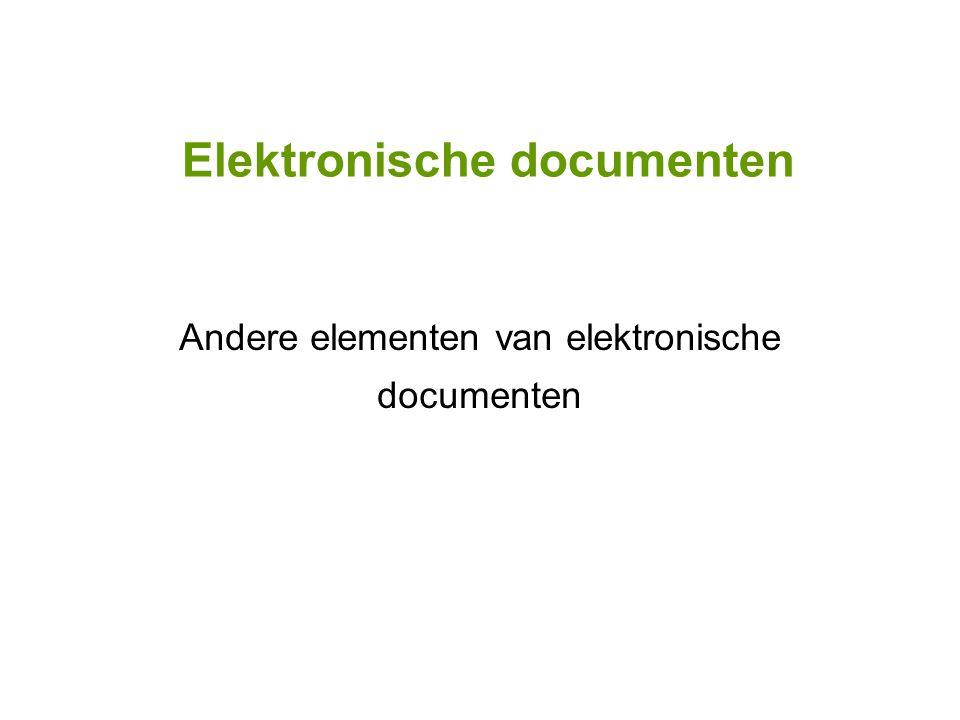 Elektronische documenten Andere elementen van elektronische documenten