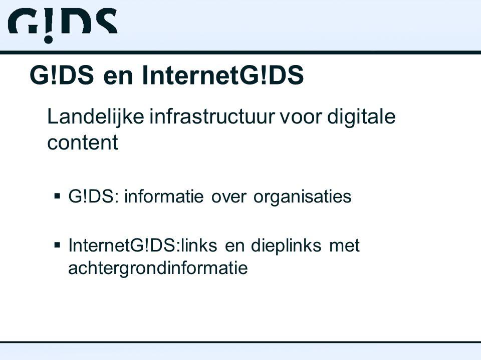 De InternetG!DS  Links en dieplinks  Alleen achtergrondinformatie  Landelijke redactie,beheer door de bibliotheken  Ingebed in de landelijke G!DS-infrastructuur