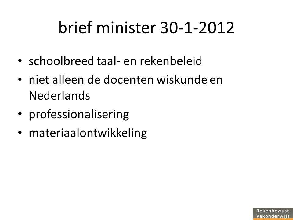 brief minister 30-1-2012 schoolbreed taal- en rekenbeleid niet alleen de docenten wiskunde en Nederlands professionalisering materiaalontwikkeling