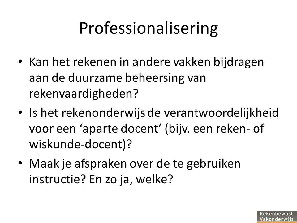 Professionalisering Kan het rekenen in andere vakken bijdragen aan de duurzame beheersing van rekenvaardigheden.