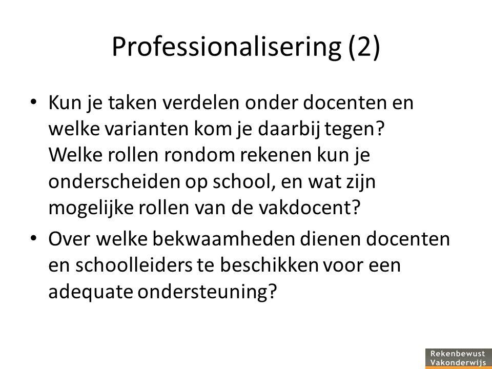 Professionalisering (2) Kun je taken verdelen onder docenten en welke varianten kom je daarbij tegen.