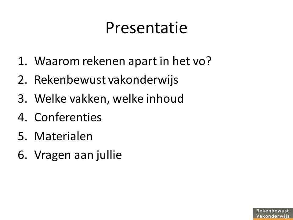 Presentatie 1.Waarom rekenen apart in het vo.