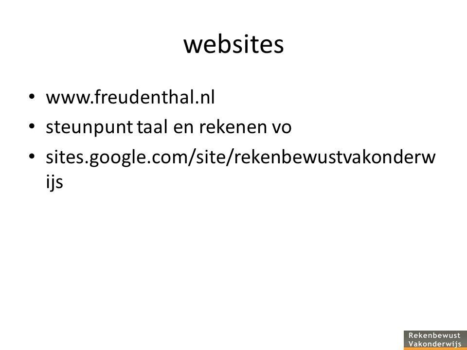 websites www.freudenthal.nl steunpunt taal en rekenen vo sites.google.com/site/rekenbewustvakonderw ijs
