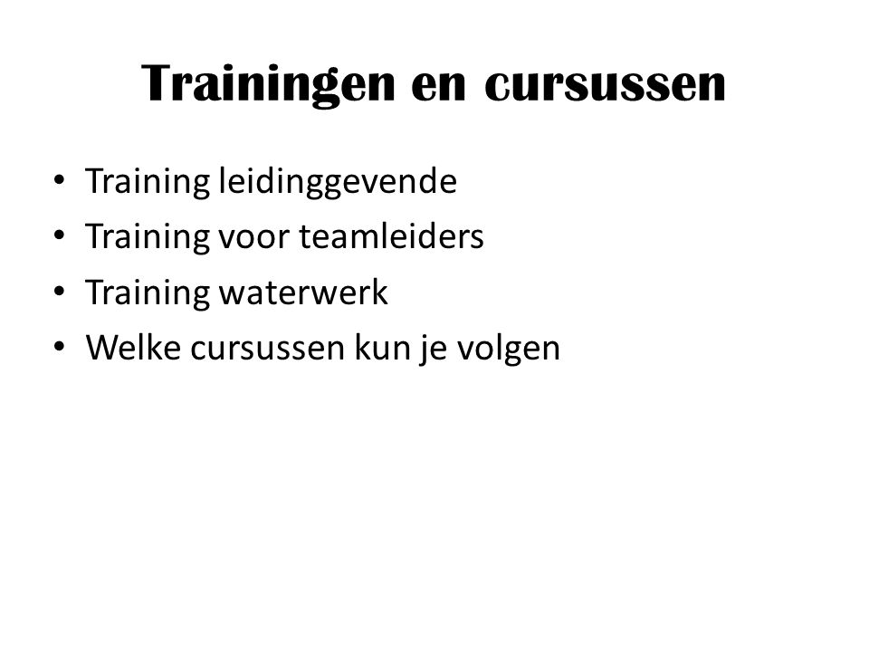 Trainingen en cursussen Training leidinggevende Training voor teamleiders Training waterwerk Welke cursussen kun je volgen