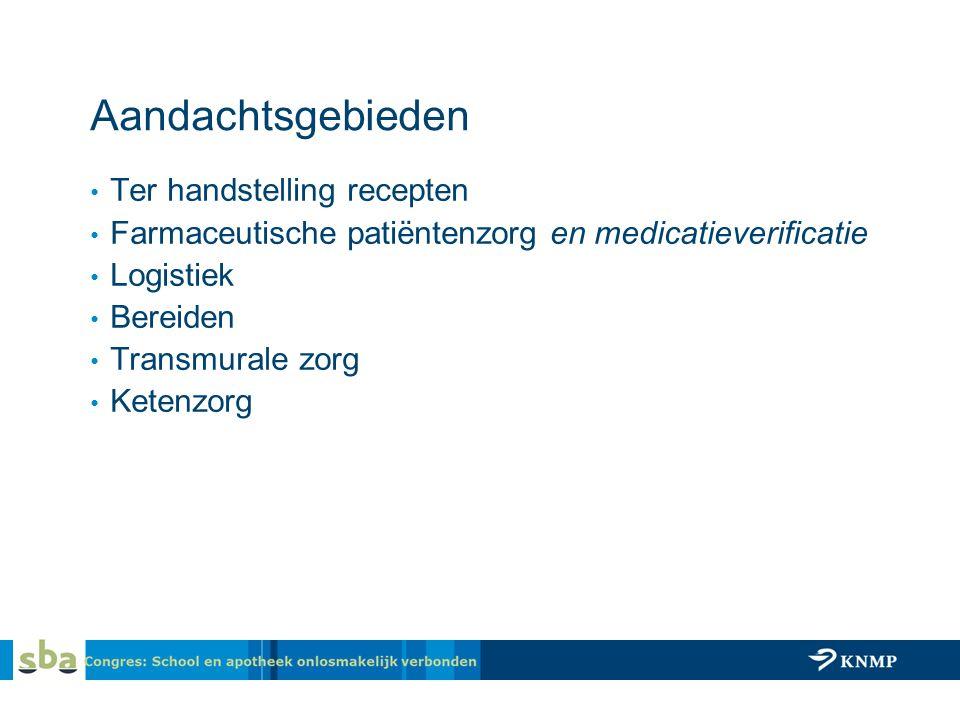 Aandachtsgebieden Ter handstelling recepten Farmaceutische patiëntenzorg en medicatieverificatie Logistiek Bereiden Transmurale zorg Ketenzorg