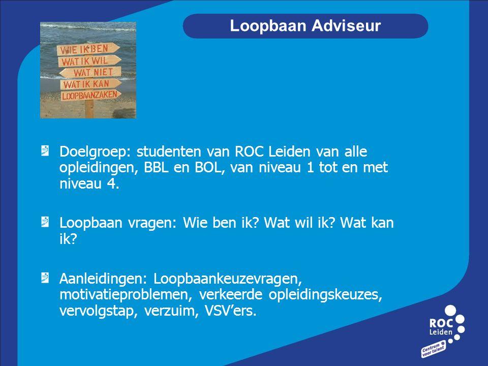 Loopbaan Adviseur Doelgroep: studenten van ROC Leiden van alle opleidingen, BBL en BOL, van niveau 1 tot en met niveau 4.
