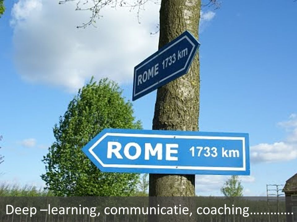 Deep –learning, communicatie, coaching………….