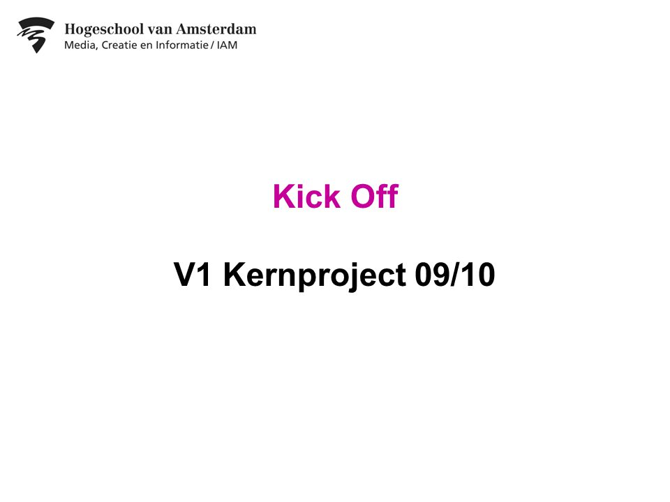 Kick Off V1 Kernproject 09/10