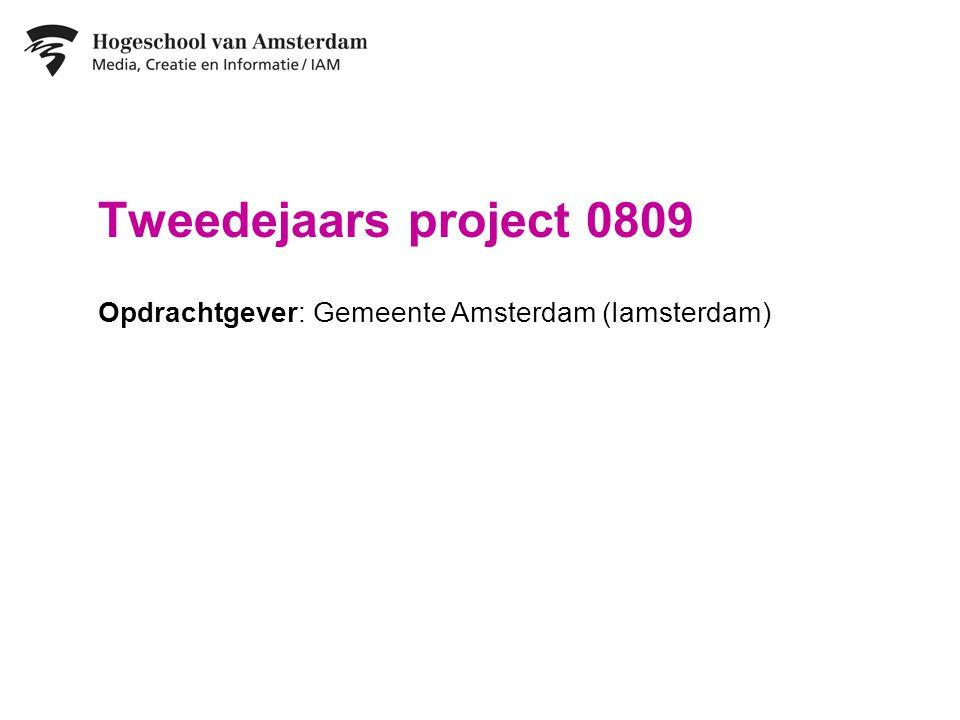 Tweedejaars project 0809 Opdrachtgever: Gemeente Amsterdam (Iamsterdam)