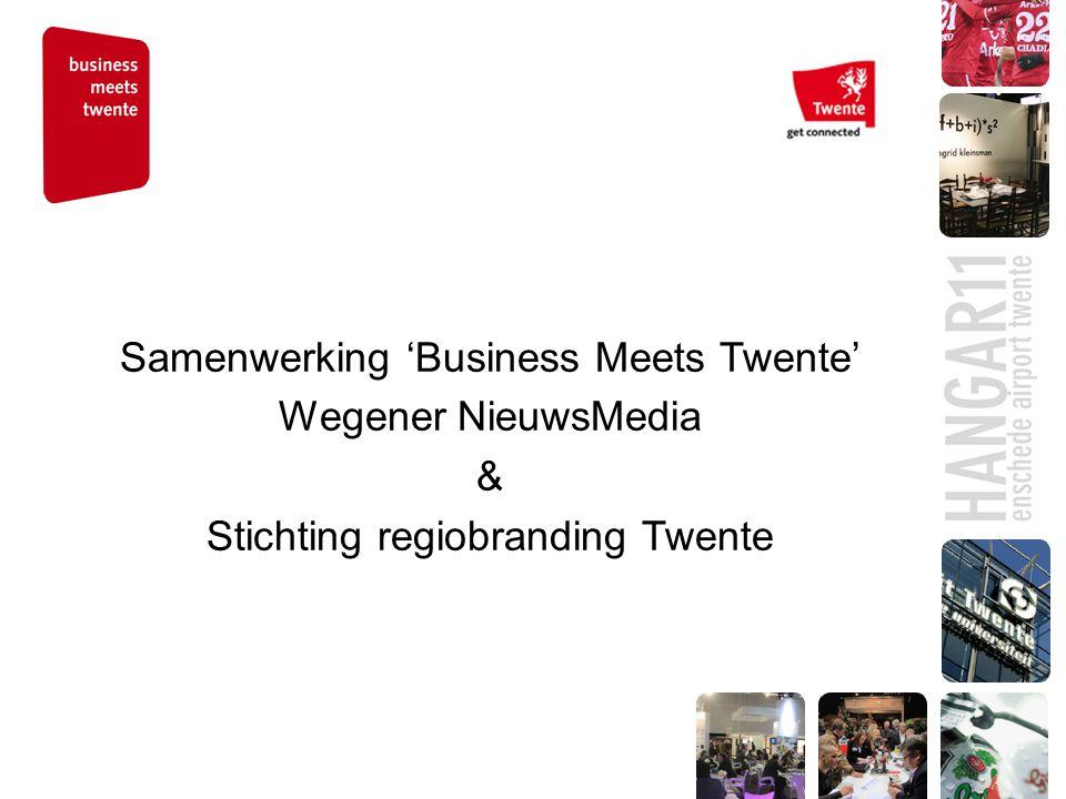 Samenwerking 'Business Meets Twente' Wegener NieuwsMedia & Stichting regiobranding Twente