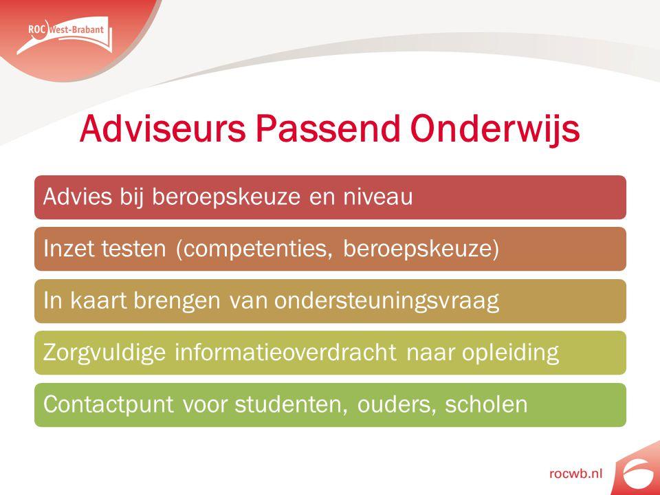 Adviseurs Passend Onderwijs Advies bij beroepskeuze en niveauInzet testen (competenties, beroepskeuze)In kaart brengen van ondersteuningsvraagZorgvuld