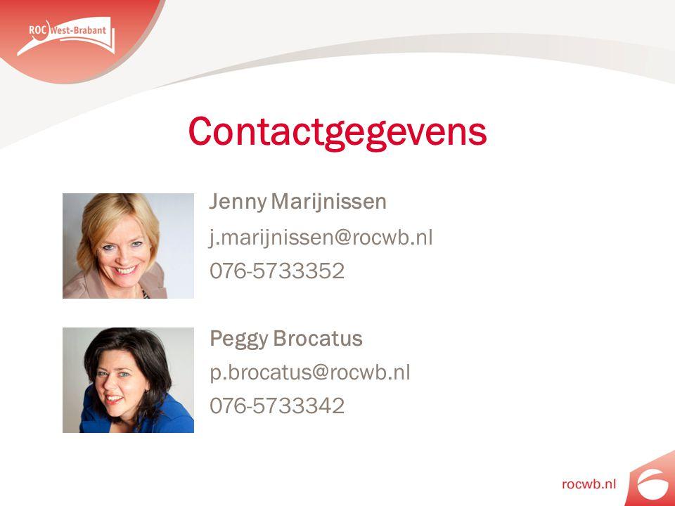 Contactgegevens Jenny Marijnissen j.marijnissen@rocwb.nl 076-5733352 Peggy Brocatus p.brocatus@rocwb.nl 076-5733342