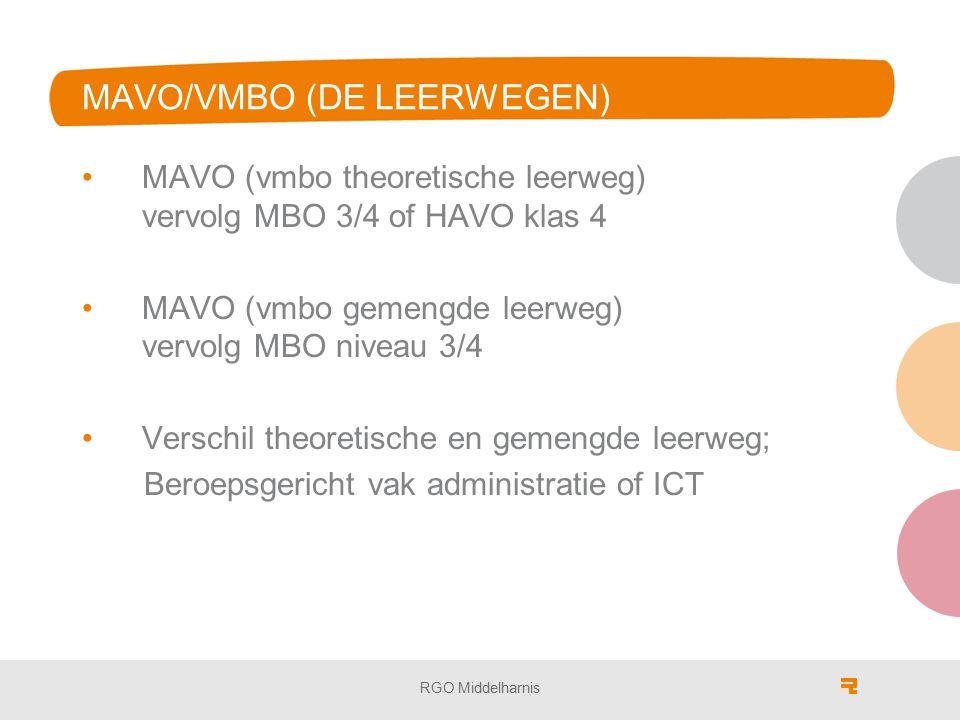 MAVO/VMBO (DE LEERWEGEN) MAVO (vmbo theoretische leerweg) vervolg MBO 3/4 of HAVO klas 4 MAVO (vmbo gemengde leerweg) vervolg MBO niveau 3/4 Verschil