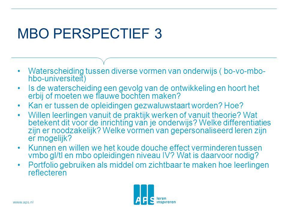 MBO PERSPECTIEF 3 Waterscheiding tussen diverse vormen van onderwijs ( bo-vo-mbo- hbo-universiteit) Is de waterscheiding een gevolg van de ontwikkeling en hoort het erbij of moeten we flauwe bochten maken.