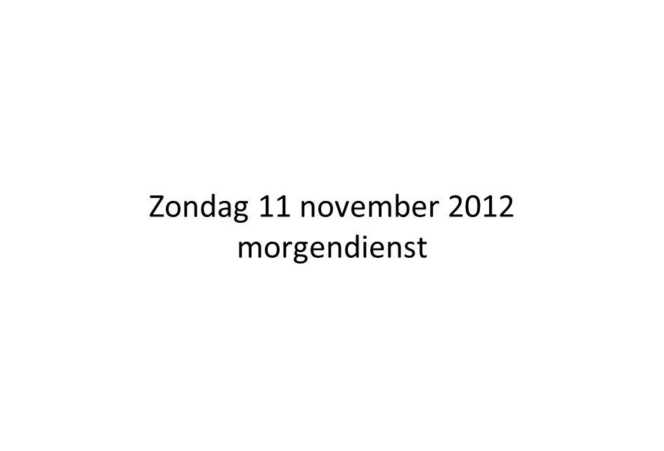Zondag 11 november 2012 morgendienst