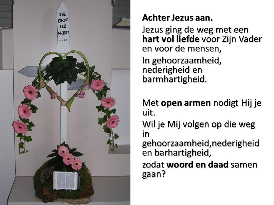 Vers 3 Prijst de Heer, de weg is open naar de Vader, naar elkaar.