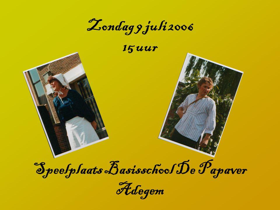 Zondag 9 juli 2006 15 uur Speelplaats Basisschool De Papaver Adegem