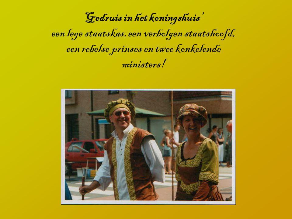 Gedruis in het koningshuis' een lege staatskas, een verbolgen staatshoofd, een rebelse prinses en twee konkelende ministers!
