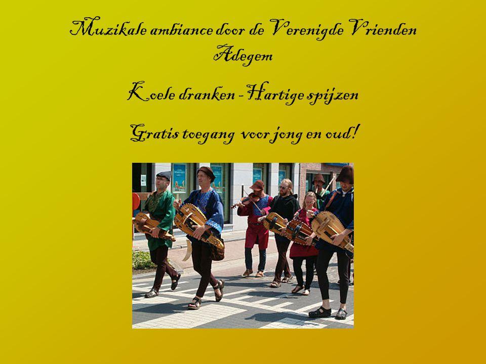 Muzikale ambiance door de Verenigde Vrienden Adegem Koele dranken -Hartige spijzen Gratis toegang voor jong en oud!