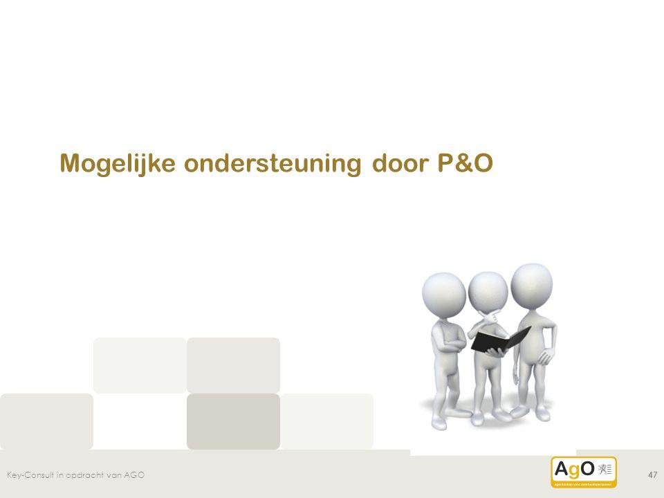 Mogelijke ondersteuning door P&O Key-Consult in opdracht van AGO47